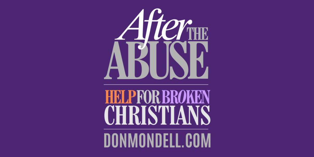 DonMondell.com - After the Abuse - Help for Broken Christians