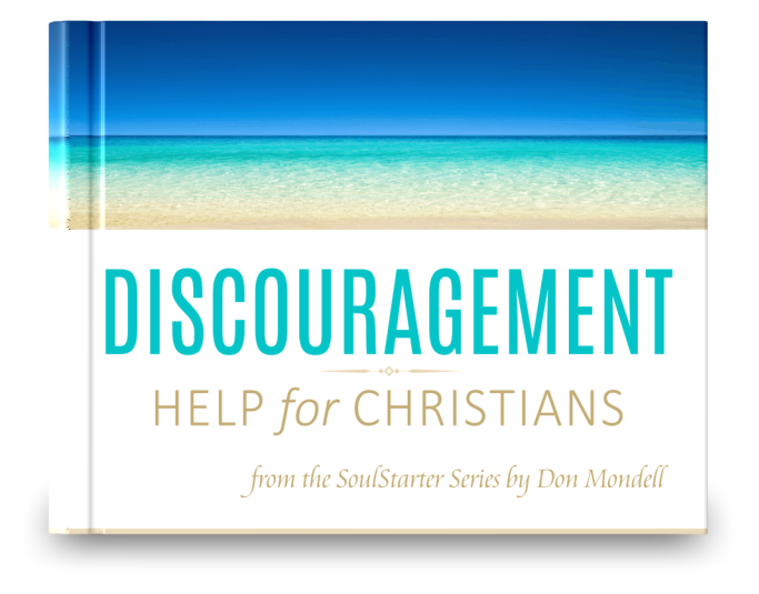Discouragement Help for Christians - by Don Mondell. Available at DonMondell.com